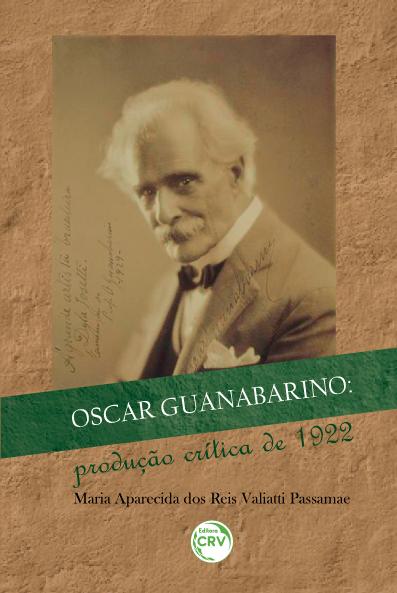 Capa do livro: OSCAR GUANABARINO: <br>produção crítica de 1922