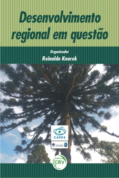 Capa do livro: DESENVOLVIMENTO REGIONAL EM QUESTÃO