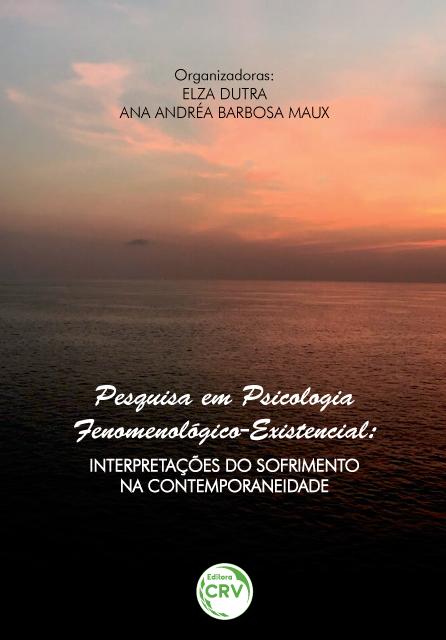 Capa do livro: PESQUISA EM PSICOLOGIA FENOMENOLÓGICO-EXISTENCIAL:<br>interpretações do sofrimento na contemporaneidade