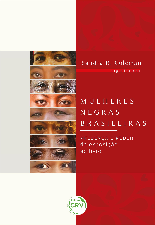 Capa do livro: MULHERES NEGRAS BRASILEIRAS:<br> Presença e Poder – da exposição ao livro