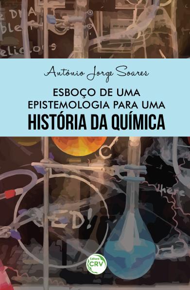 Capa do livro: ESBOÇO DE UMA EPISTEMOLOGIA PARA UMA HISTÓRIA DA QUÍMICA
