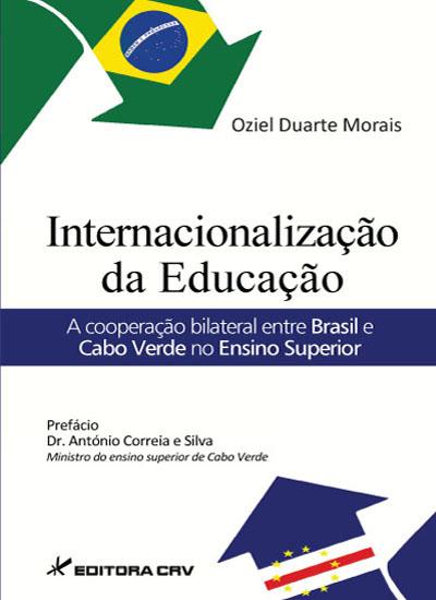 Capa do livro:  INTERNACIONALIZAÇÃO DA EDUCAÇÃO: <br> a cooperação bilateral entre Brasil e Cabo Verde no ensino superior