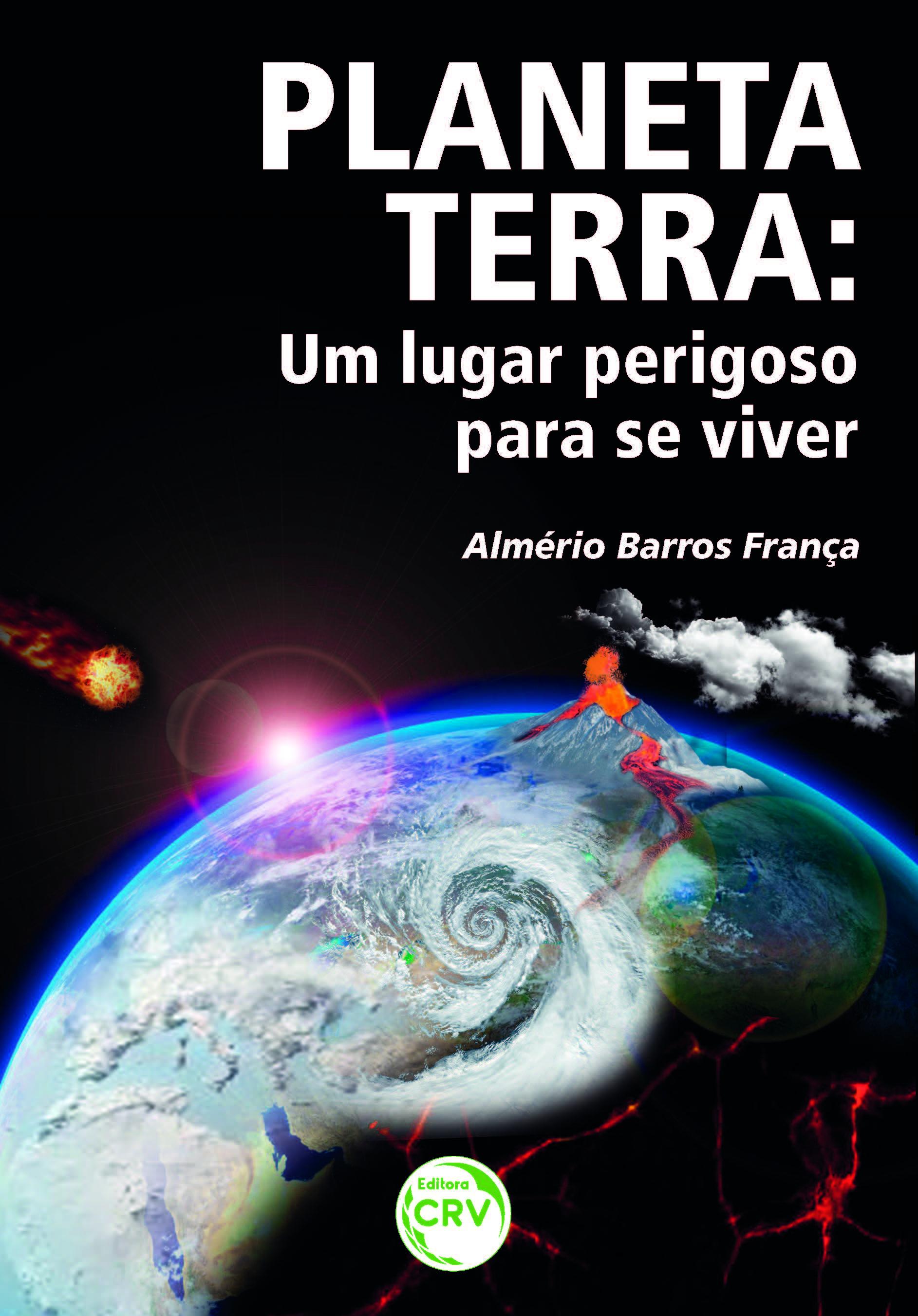 Capa do livro: PLANETA TERRA:<br>um lugar perigoso para se viver