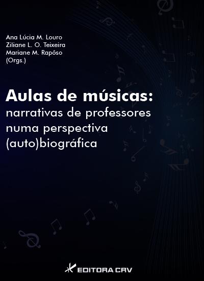 Capa do livro: AULAS DE MÚSICAS:<br>narrativas de professores numa perspectiva (auto)biográfica