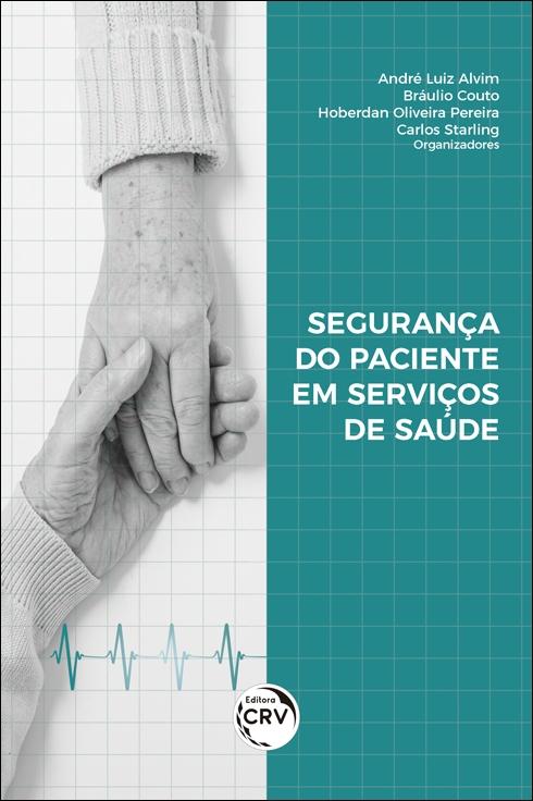 Capa do livro: SEGURANÇA DO PACIENTE EM SERVIÇOS DE SAÚDE