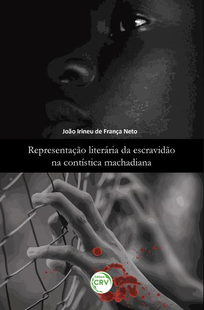 Capa do livro: REPRESENTAÇÃO LITERÁRIA DA ESCRAVIDÃO NA CONTÍSTICA MACHADIANA