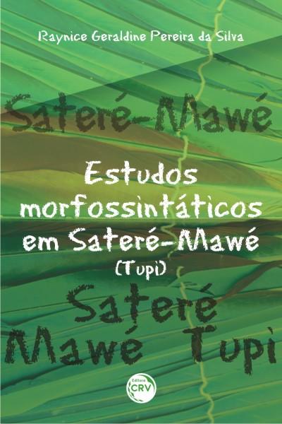 Capa do livro: ESTUDOS MORFOSSINTÁTICOS EM SATERÉ-MAWÉ (YUPI)