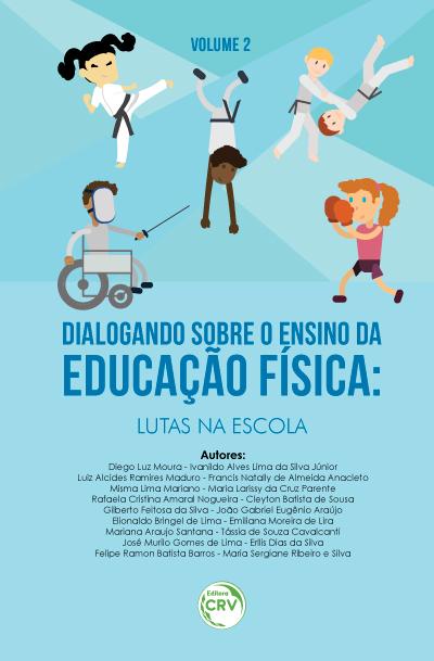 Capa do livro: DIALOGANDO SOBRE O ENSINO DA EDUCAÇÃO FÍSICA:<br> lutas na escola