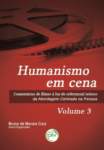 Capa do livro: HUMANISMO EM CENA <br>comentários de filmes à luz do referencial teórico da Abordagem Centrada na Pessoa <br>Volume 3