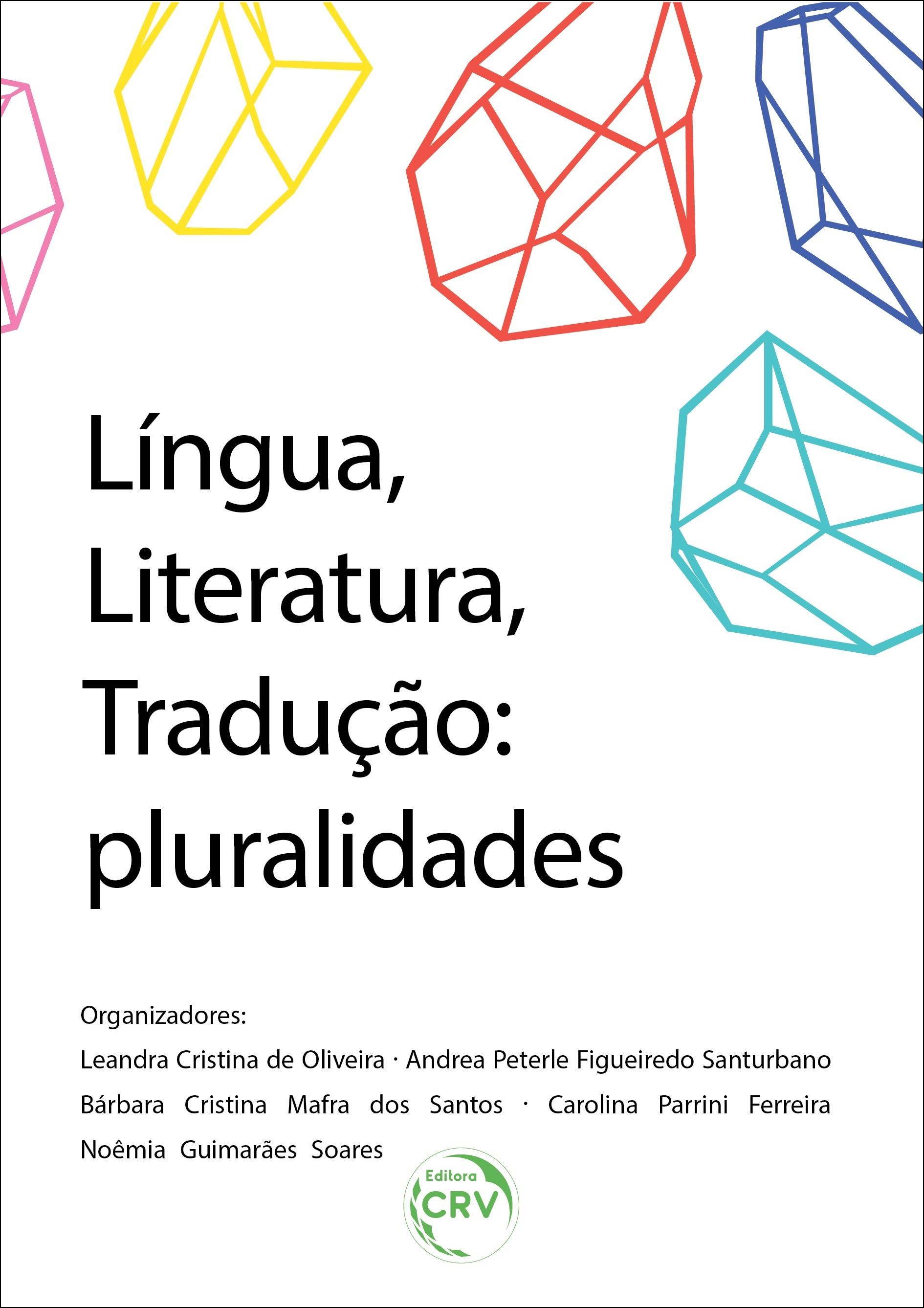 Capa do livro: LÍNGUA, LITERATURA, TRADUÇÃO: <br> pluralidades