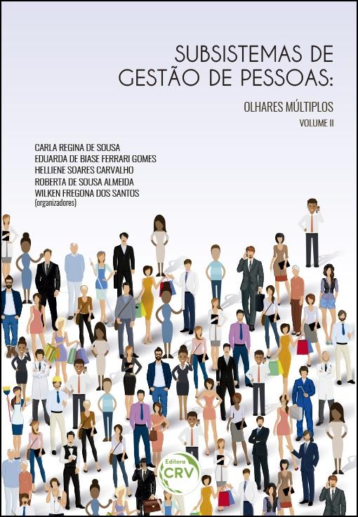 Capa do livro: SUBSISTEMAS DE GESTÃO DE PESSOAS:<br>olhares múltiplos <br> (Volume II)