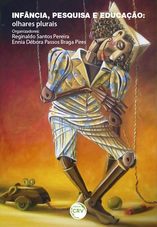 Capa do livro: INFÂNCIA, PESQUISA E EDUCAÇÃO:<br>olhares plurais