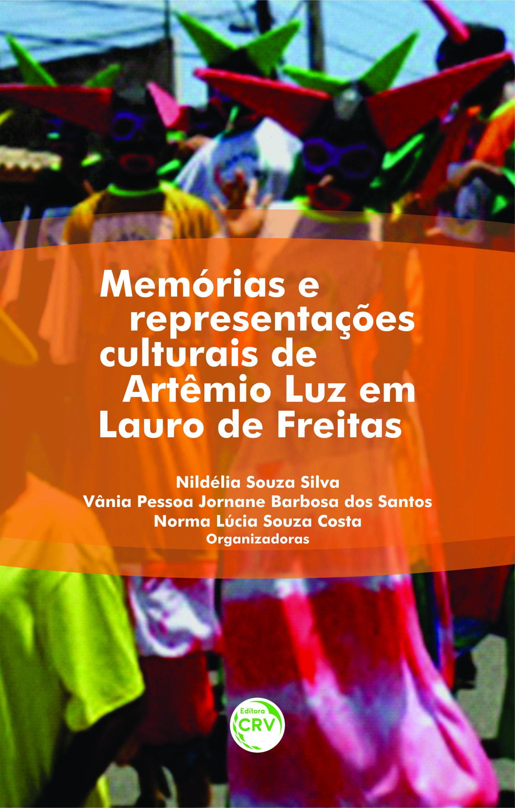 Capa do livro: MEMÓRIAS E REPRESENTAÇÕES CULTURAIS DE ARTÊMIO LUZ EM LAURO DE FREITAS