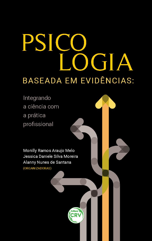 Capa do livro: PSICOLOGIA BASEADA EM EVIDÊNCIAS: <br>integrando a ciência com a prática profissional