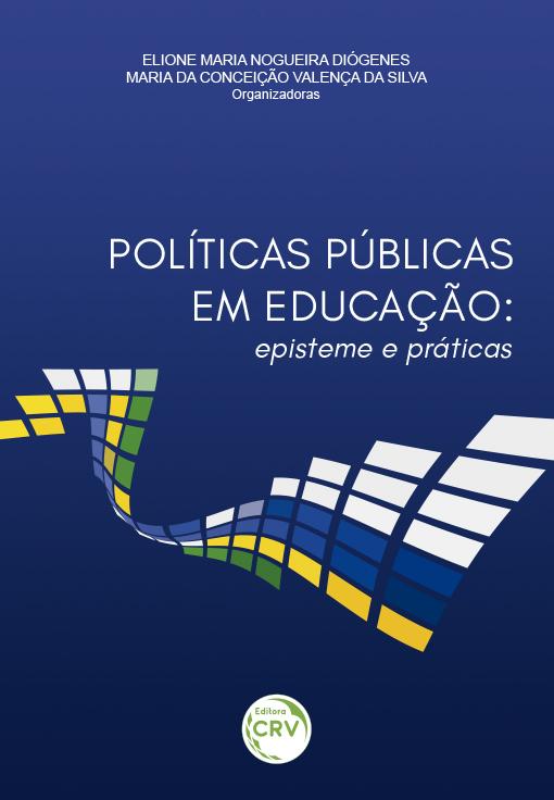 Capa do livro: POLÍTICAS PÚBLICAS EM EDUCAÇÃO:<br> episteme e praticas