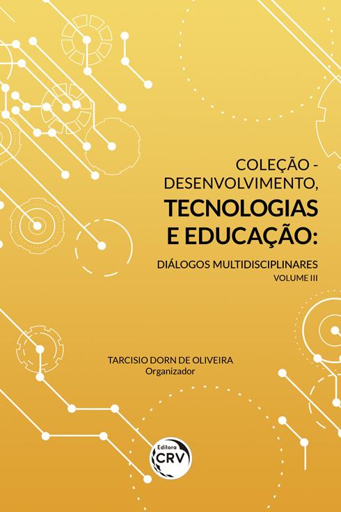 Capa do livro: COLEÇÃO - DESENVOLVIMENTO, TECNOLOGIAS E EDUCAÇÃO:  <br>diálogos multidisciplinares - Volume III