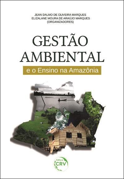 Capa do livro: GESTÃO AMBIENTAL E O ENSINO NA AMAZÔNIA