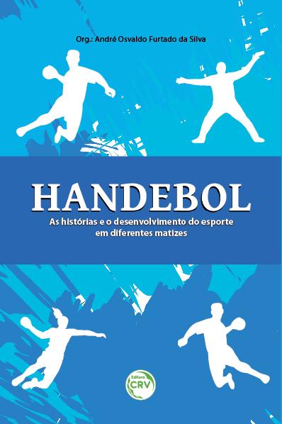 Capa do livro: HANDEBOL: <br>as histórias e o desenvolvimento do esporte em diferentes matizes