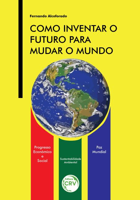 Capa do livro: COMO INVENTAR O FUTURO PARA MUDAR O MUNDO