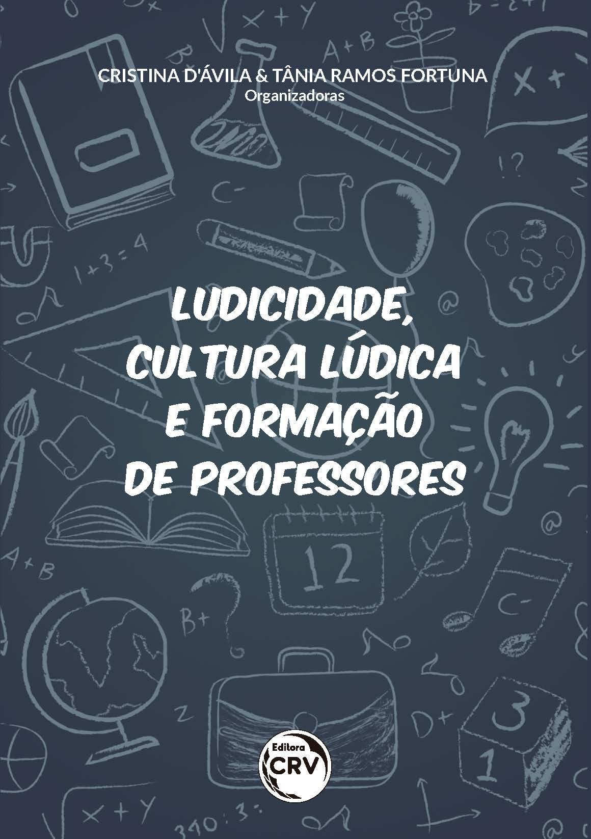 Capa do livro: LUDICIDADE, CULTURA LÚDICA E FORMAÇÃO DE PROFESSORES