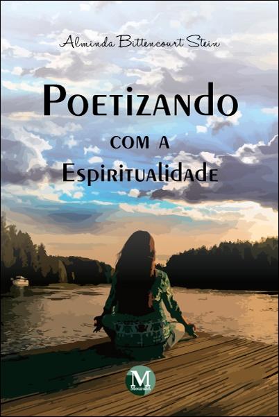 Capa do livro: POETIZANDO COM A ESPIRITUALIDADE