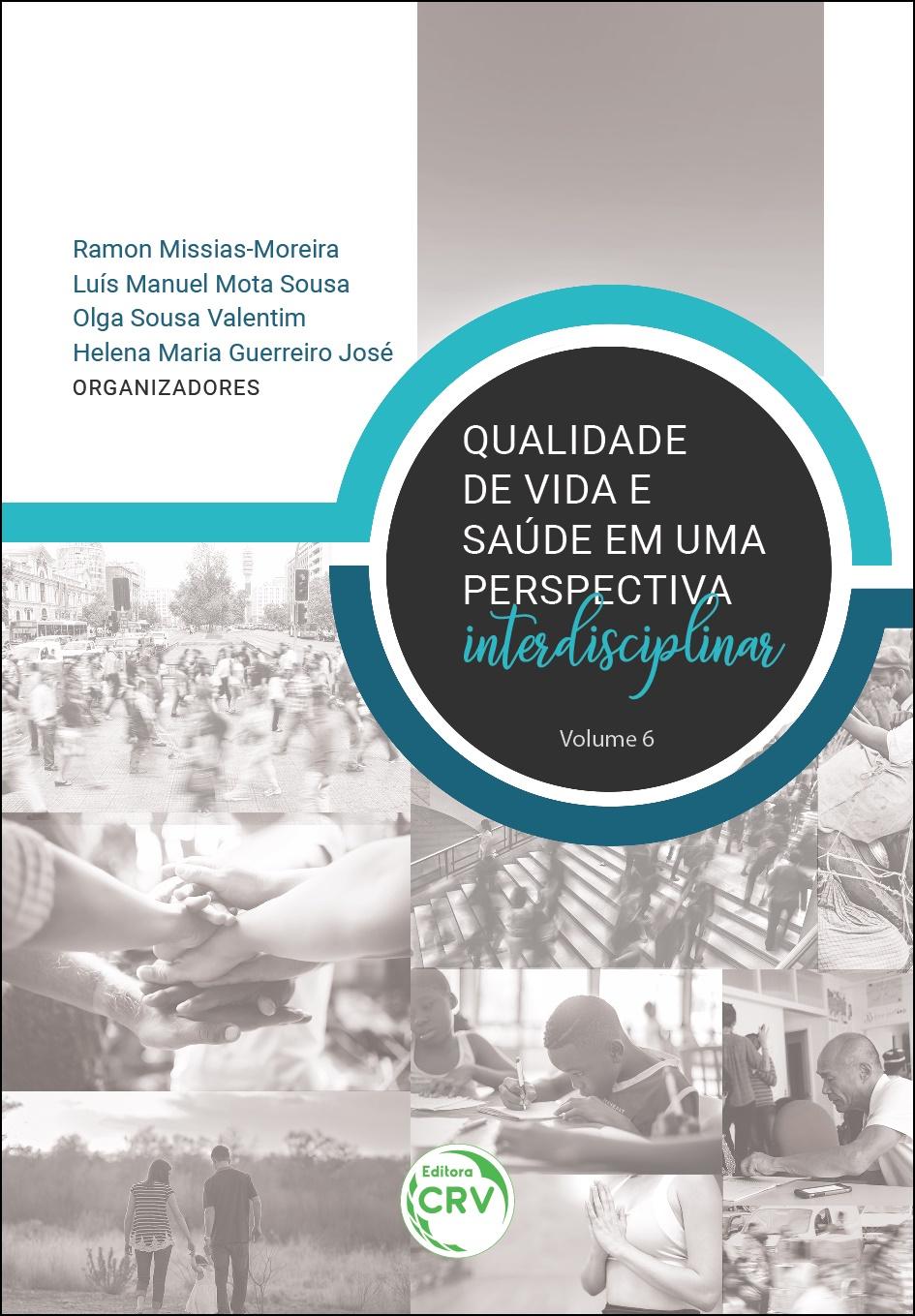 Capa do livro: QUALIDADE DE VIDA E SAÚDE EM UMA PERSPECTIVA INTERDISCIPLINAR <br> Volume 6