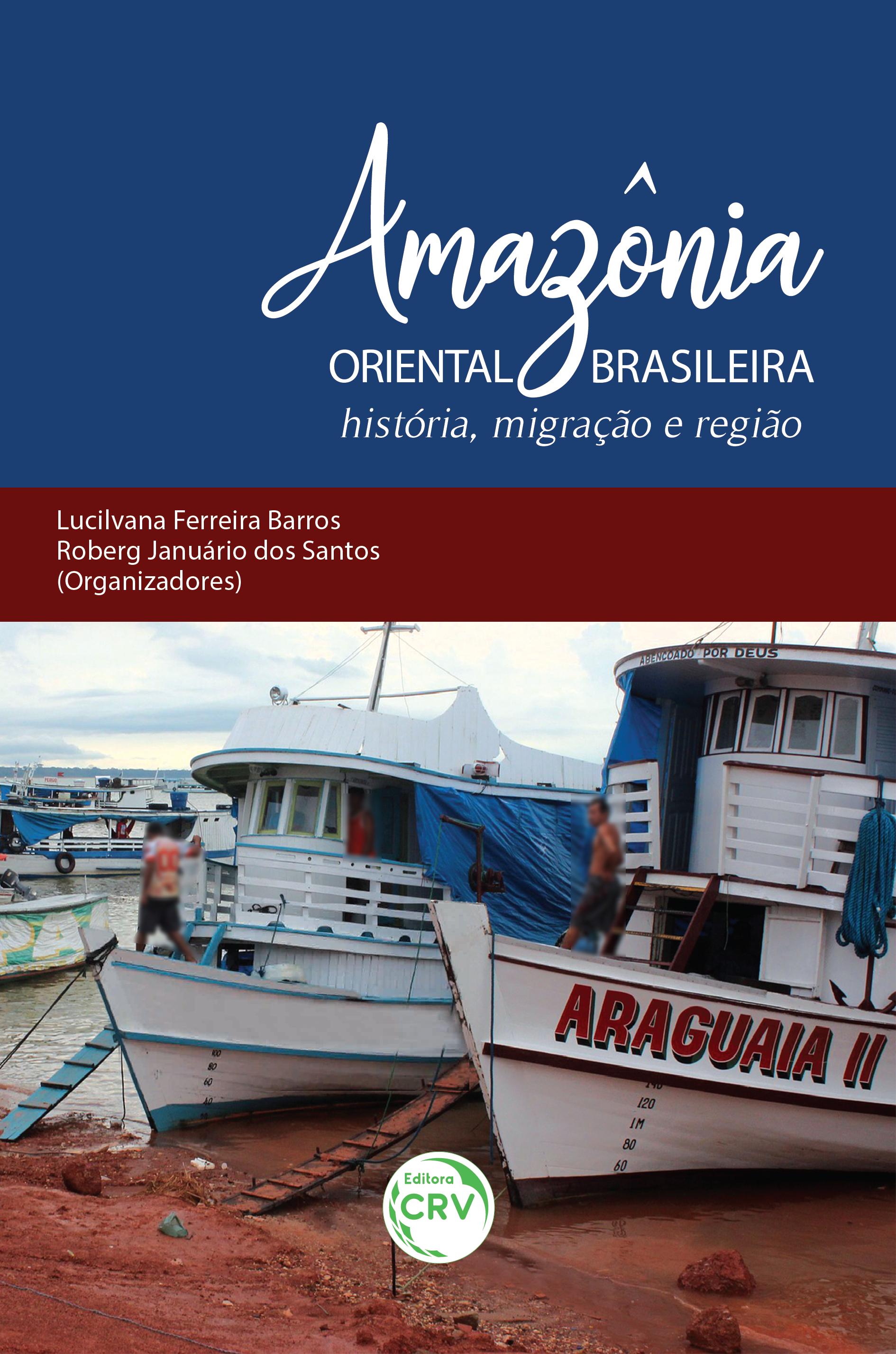 Capa do livro: AMAZÔNIA ORIENTAL BRASILEIRA:<br> história, migração e região
