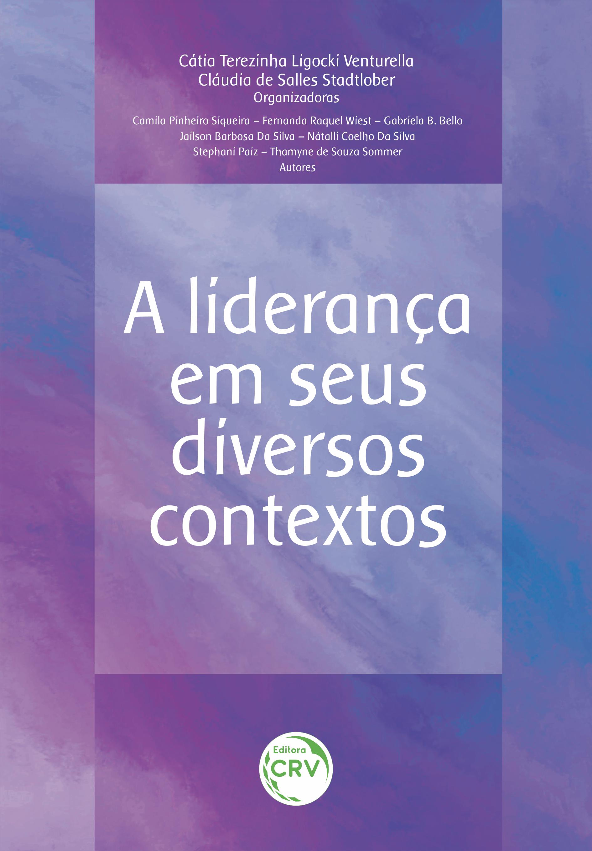 Capa do livro: A LIDERANÇA EM SEUS DIVERSOS CONTEXTOS
