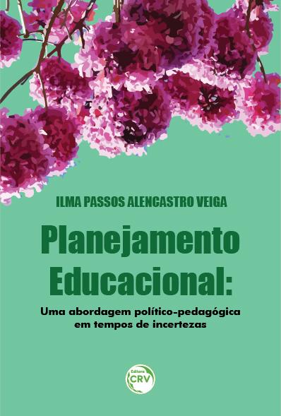 Capa do livro: PLANEJAMENTO EDUCACIONAL:  <br>uma abordagem político-pedagógica em tempos de incertezas