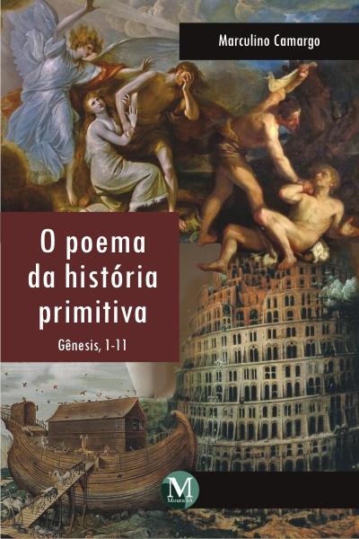 Capa do livro: O POEMA DA HISTÓRIA PRIMITIVA GÊNESIS, 1-11
