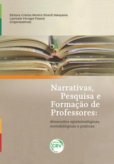 Capa do livro: NARRATIVAS, PESQUISA E FORMAÇÃO DE PROFESSORES: <br>dimensões epistemológicas, metodológicas e práticas