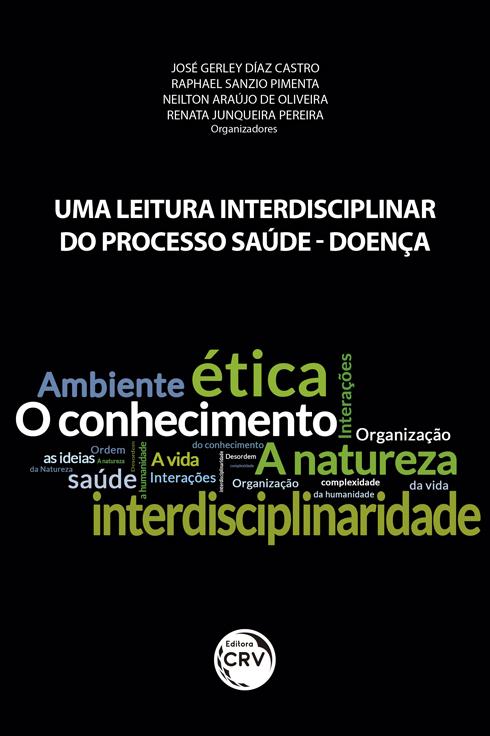 Capa do livro: UMA LEITURA INTERDISCIPLINAR DO PROCESSO SAÚDE-DOENÇA