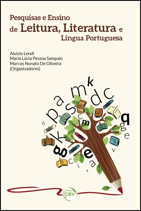 Capa do livro: PESQUISAS E ENSINO DE LEITURA, LITERATURA E LÍNGUA PORTUGUESA