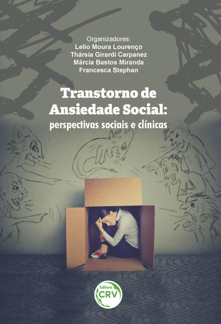Capa do livro: TRANSTORNO DE ANSIEDADE SOCIAL: <br>perspectivas sociais e clínicas
