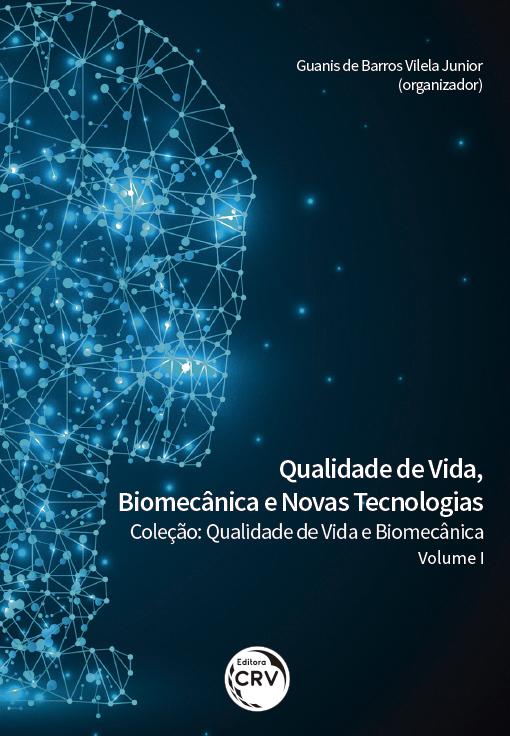 Capa do livro: QUALIDADE DE VIDA, BIOMECÂNICA E NOVAS TECNOLOGIAS