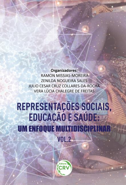 Capa do livro: REPRESENTAÇÕES SOCIAIS, EDUCAÇÃO E SAÚDE II:<br>um enfoque multidisciplinar<br>Volume 2<br>COLEÇÃO REPRESENTAÇÕES SOCIAIS, EDUCAÇÃO E SAÚDE: um enfoque multidisciplinar