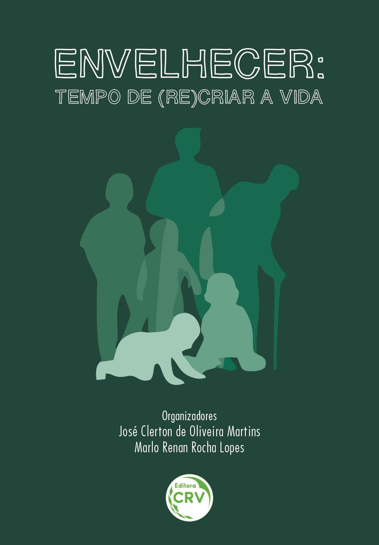 Capa do livro: ENVELHECER:<br> tempo de (re)criar a vida