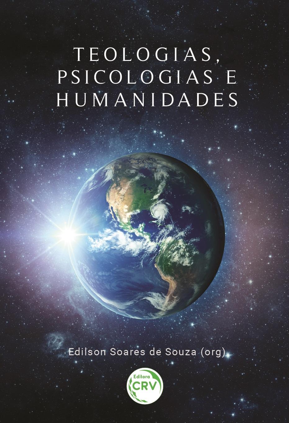 Capa do livro: TEOLOGIAS, PSICOLOGIAS E HUMANIDADES