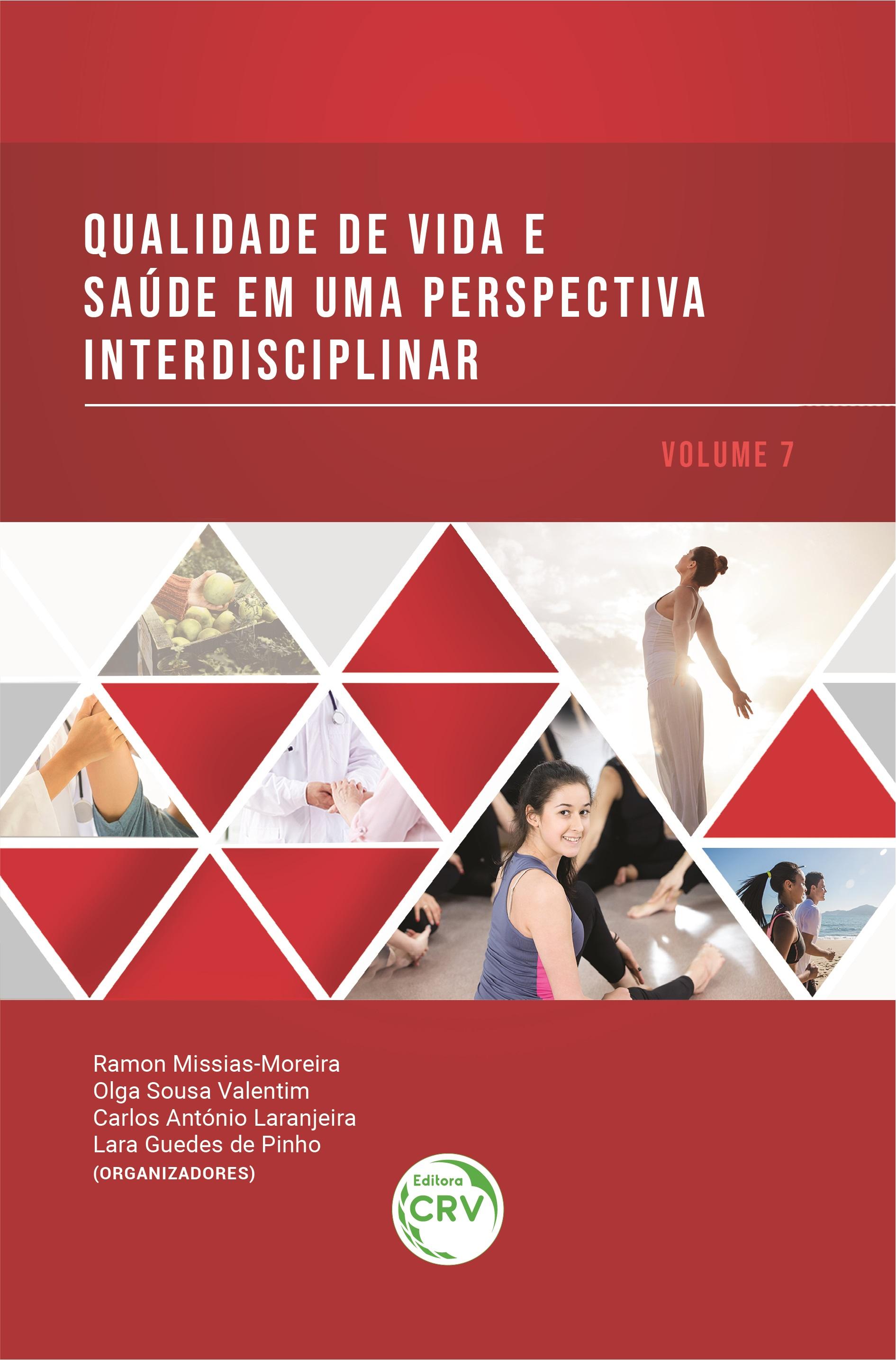 Capa do livro: QUALIDADE DE VIDA E SAÚDE EM UMA PERSPECTIVA INTERDISCIPLINAR <br>Volume 7