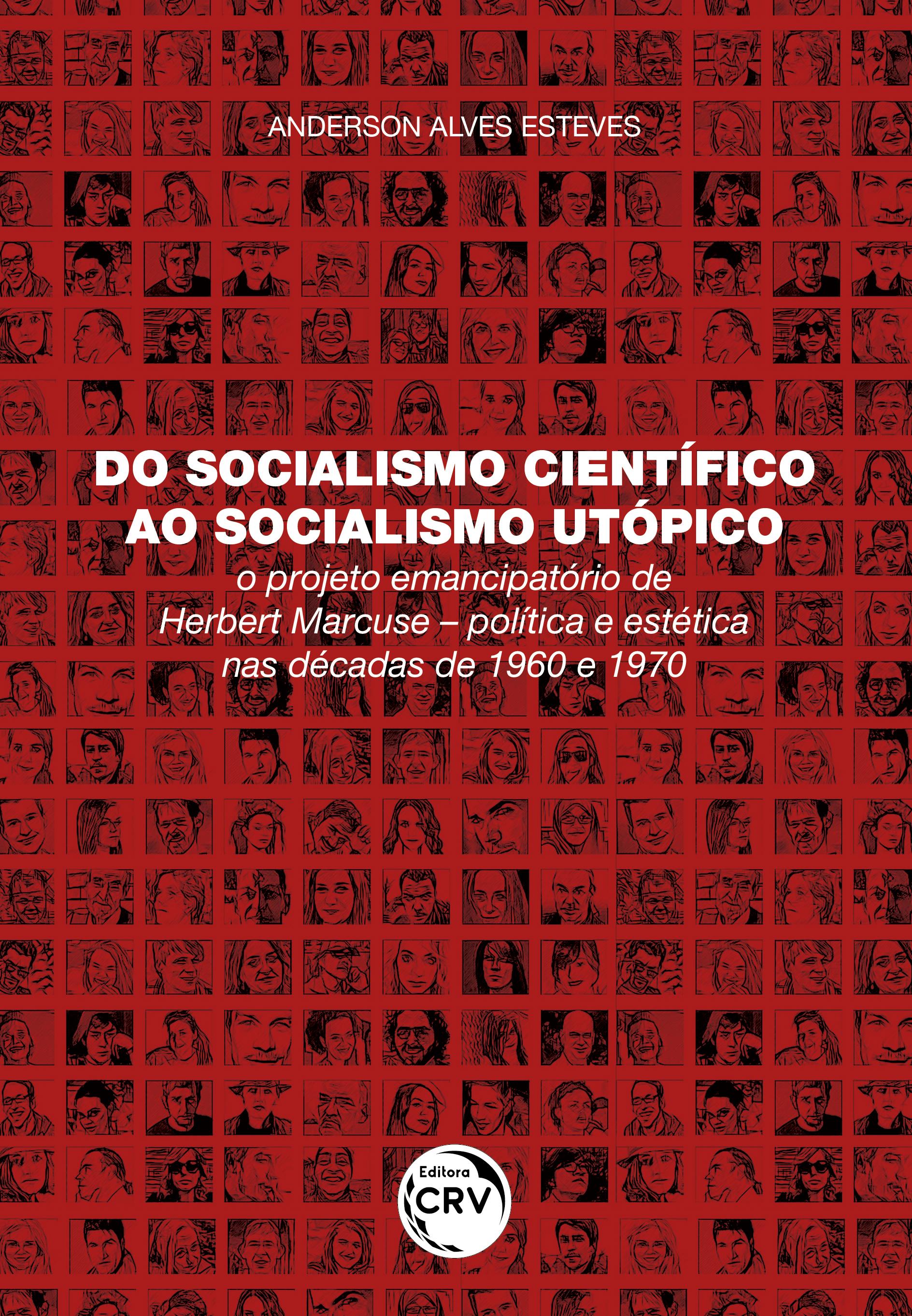 Capa do livro: DO SOCIALISMO CIENTÍFICO AO SOCIALISMO UTÓPICO: <br>o projeto emancipatório de Herbert Marcuse – política e estética nas décadas de 1960 e 1970