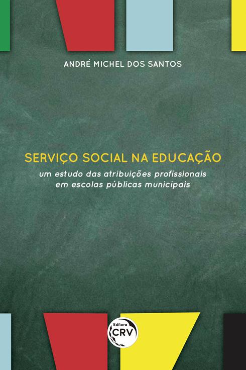 Capa do livro: SERVIÇO SOCIAL NA EDUCAÇÃO: <br>um estudo das atribuições profissionais em escolas públicas municipais