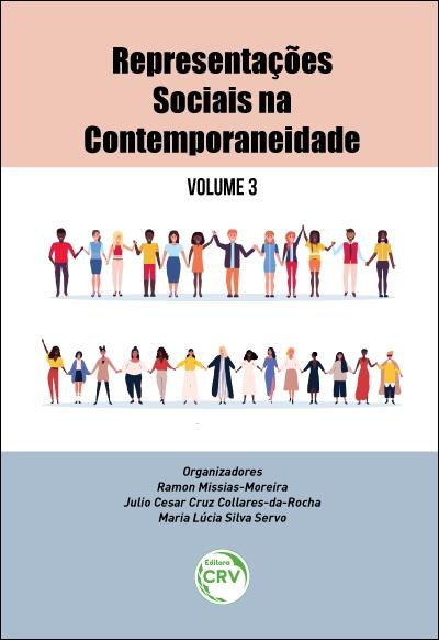 Capa do livro: REPRESENTAÇÕES SOCIAIS NA CONTEMPORANEIDADE - Volume 3