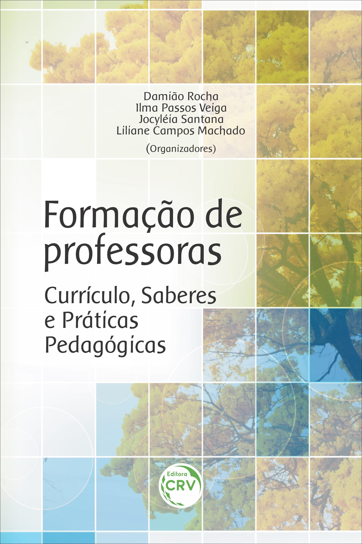 Capa do livro: FORMAÇÃO DE PROFESSORAS:<br> currículo, saberes e práticas pedagógicas
