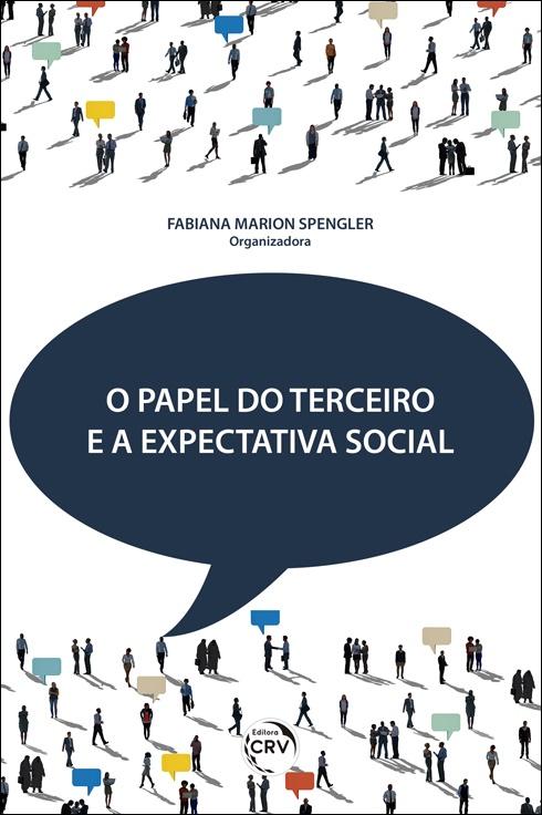 Capa do livro: O PAPEL DO TERCEIRO E A EXPECTATIVA SOCIAL