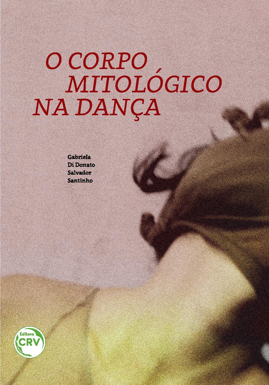 Capa do livro: O CORPO MITOLÓGICO NA DANÇA