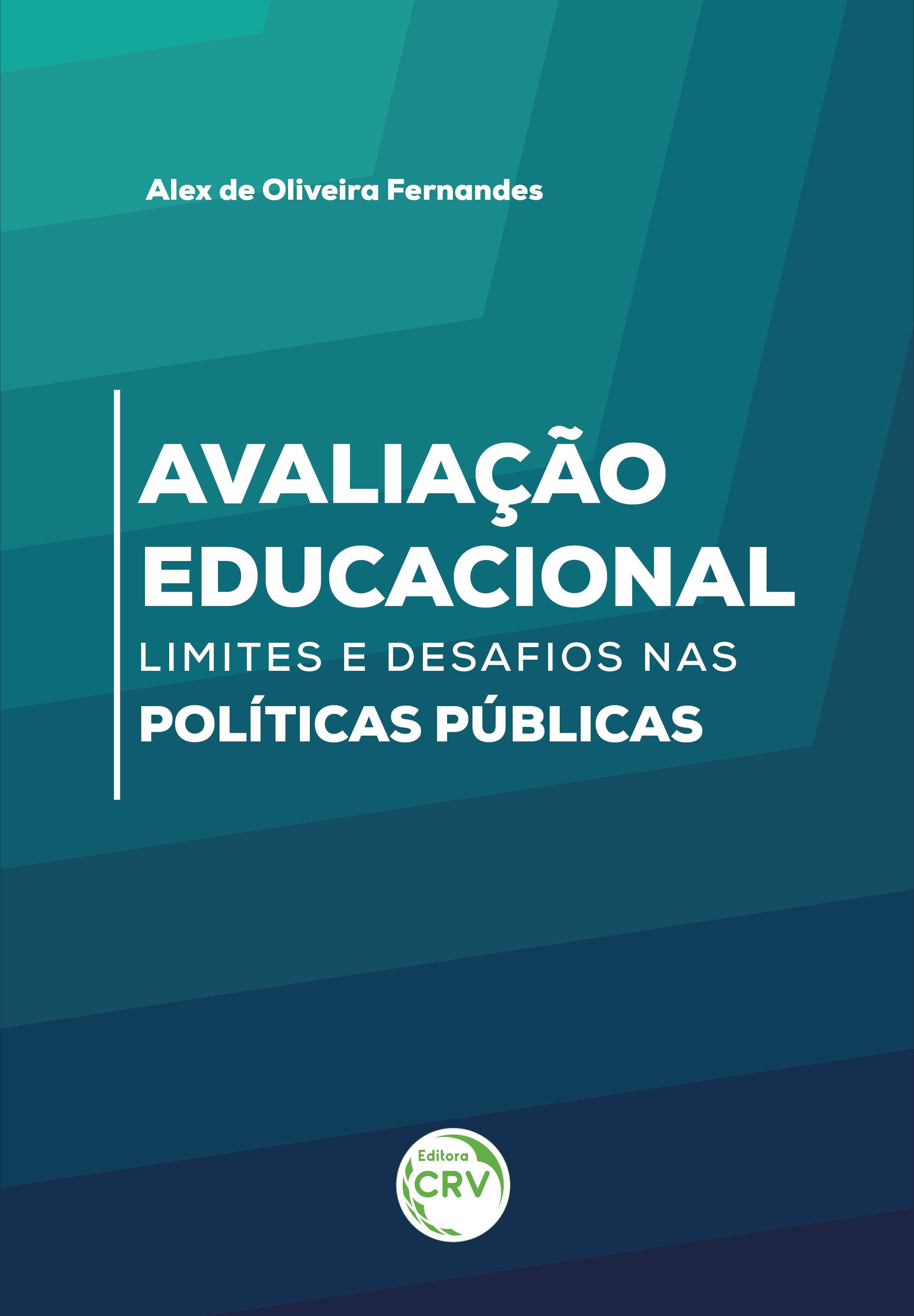 Capa do livro: AVALIAÇÃO EDUCACIONAL:<br> limites e desafios nas políticas públicas