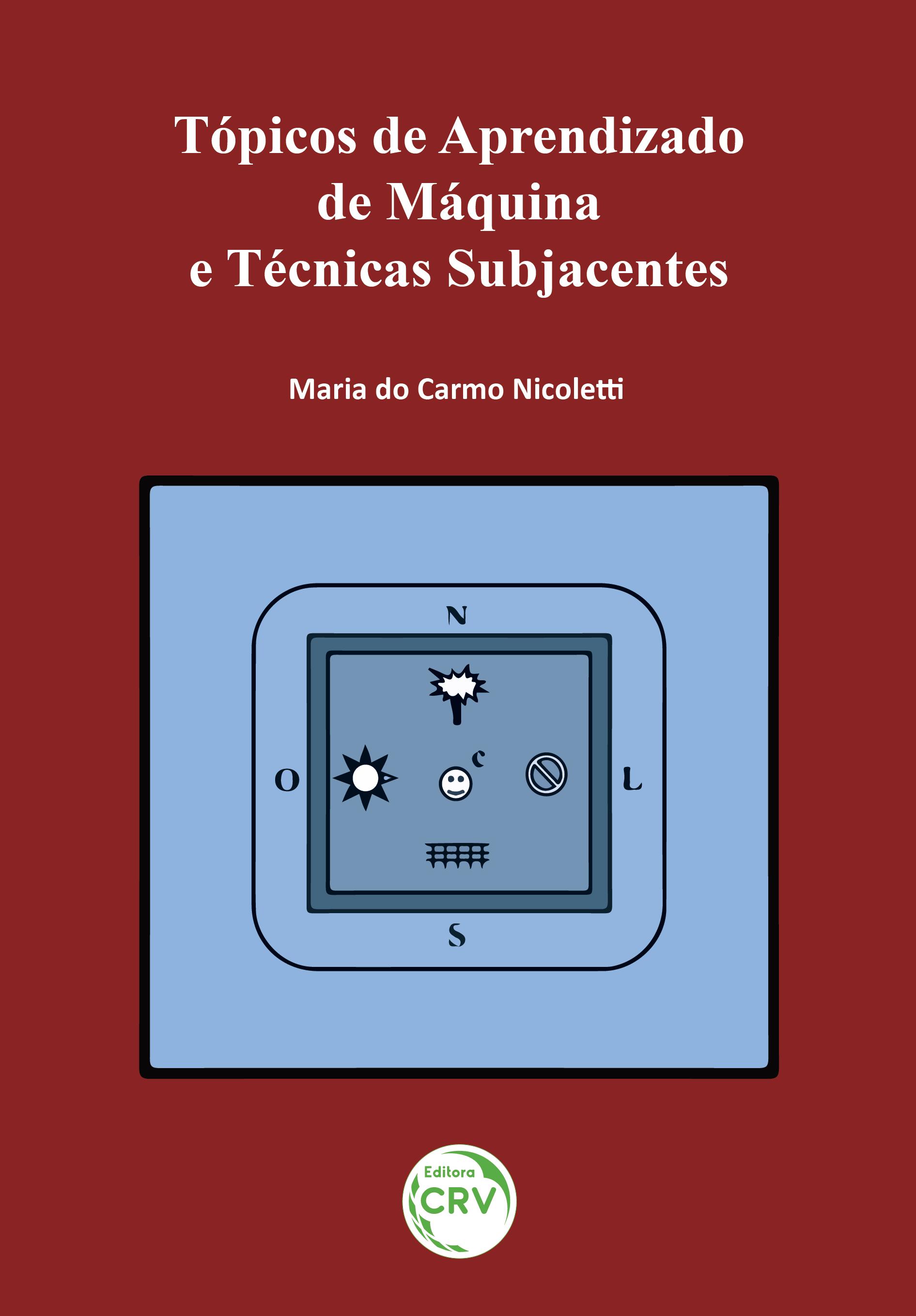 Capa do livro: TÓPICOS DE APRENDIZADO DE MÁQUINA E TÉCNICAS SUBJACENTES