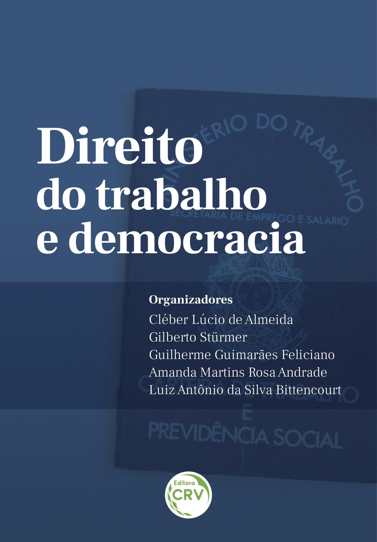 Capa do livro: DIREITO DO TRABALHO E DEMOCRACIA