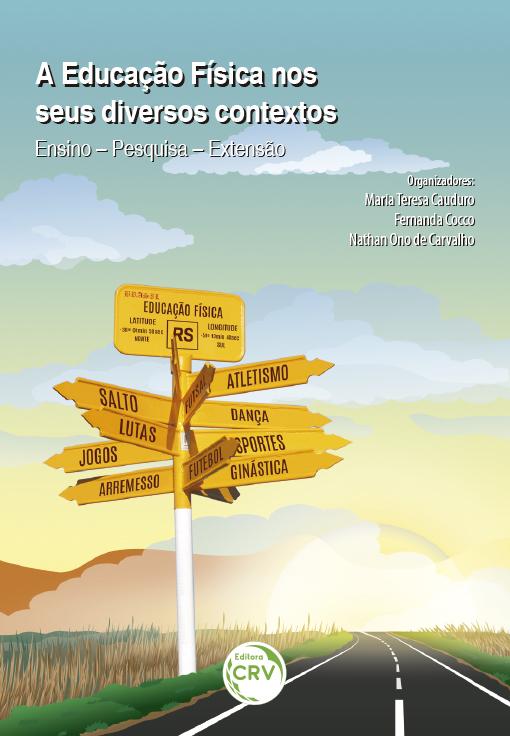 Capa do livro: A EDUCAÇÃO FÍSICA NOS SEUS DIVERSOS CONTEXTOS:<br> ensino – pesquisa – extensão