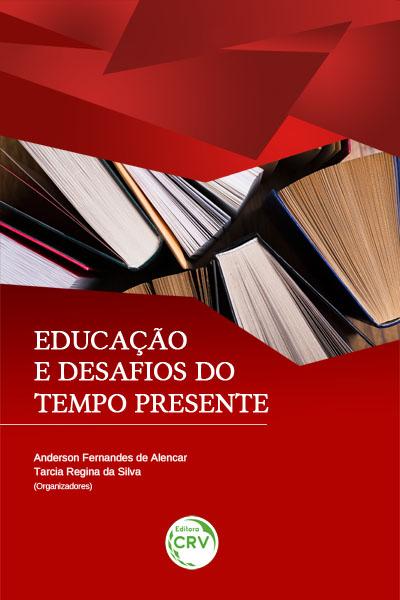 Capa do livro: EDUCAÇÃO E DESAFIOS DO TEMPO PRESENTE